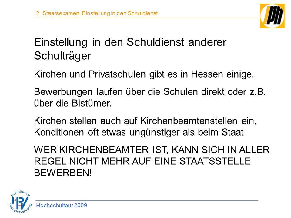 Einstellung in den Schuldienst anderer Schulträger Kirchen und Privatschulen gibt es in Hessen einige. Bewerbungen laufen über die Schulen direkt oder