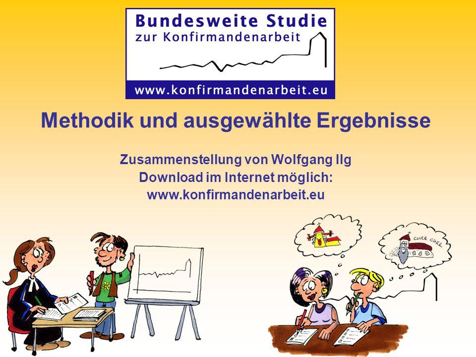 Methodik und ausgewählte Ergebnisse Zusammenstellung von Wolfgang Ilg Download im Internet möglich: www.konfirmandenarbeit.eu