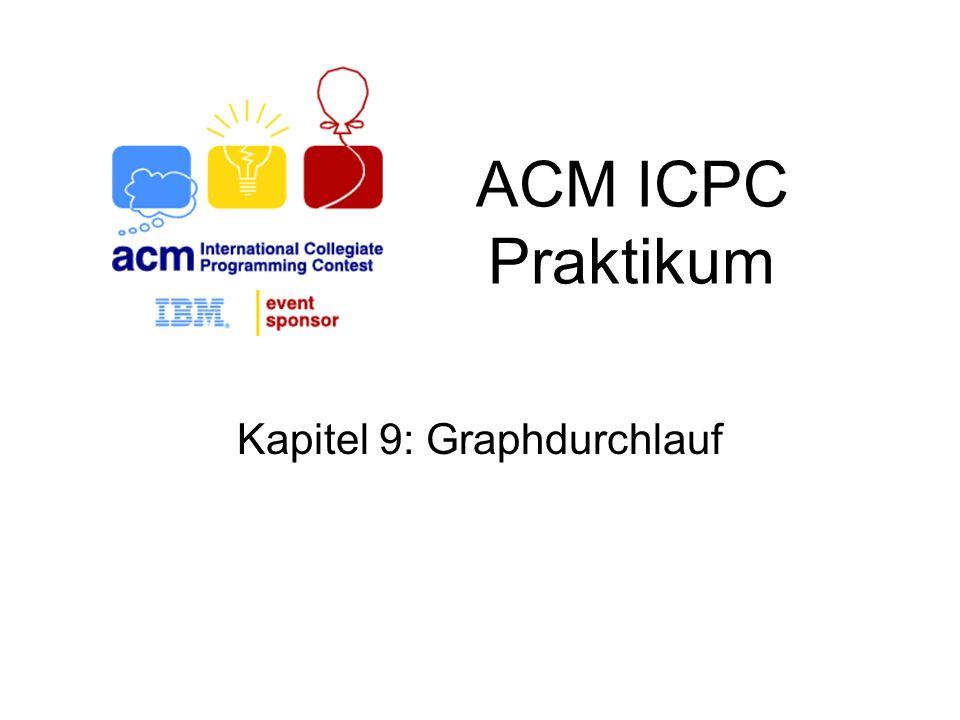 ACM ICPC Praktikum Kapitel 9: Graphdurchlauf