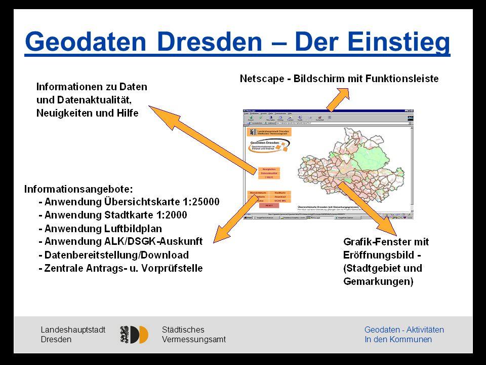 Landeshauptstadt Dresden Städtisches Vermessungsamt Geodaten - Aktivitäten In den Kommunen Digitale Grundlagenkarten Straßenknotennetz Übersichtskarte Flurstückskarte Blockkarte ALK/DSK