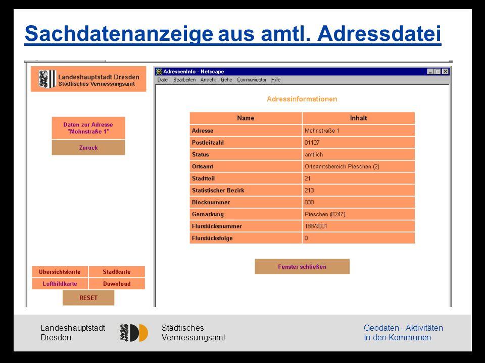 Landeshauptstadt Dresden Städtisches Vermessungsamt Geodaten - Aktivitäten In den Kommunen Sachdatenanzeige aus amtl.