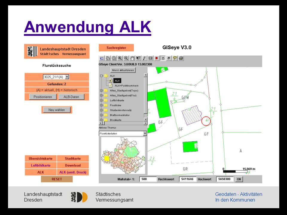 Landeshauptstadt Dresden Städtisches Vermessungsamt Geodaten - Aktivitäten In den Kommunen Anwendung ALK/Stadtkarte