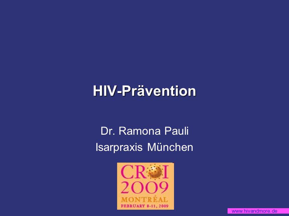 www.hivandmore.de HIV-Prävention Dr. Ramona Pauli Isarpraxis München