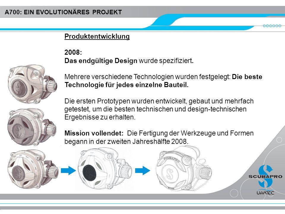 Produktentwicklung 2008: Das endgültige Design wurde spezifiziert. Mehrere verschiedene Technologien wurden festgelegt: Die beste Technologie für jede