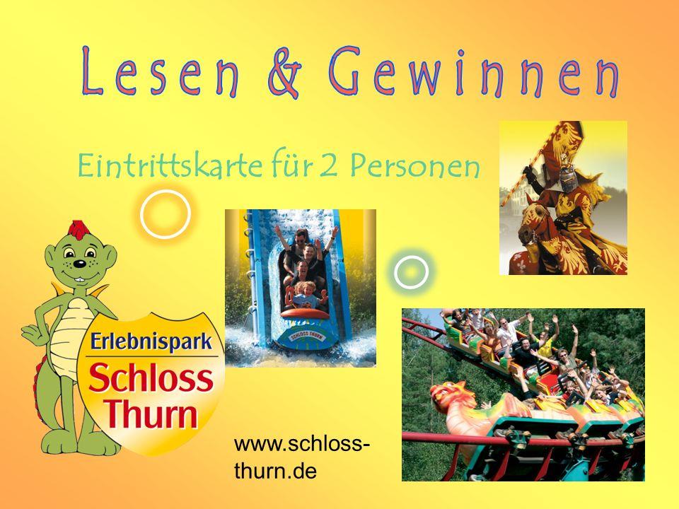 www.schloss- thurn.de Eintrittskarte für 2 Personen