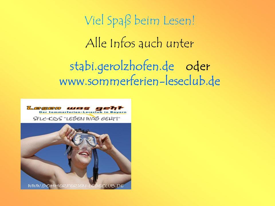 Viel Spaß beim Lesen! Alle Infos auch unter stabi.gerolzhofen.de oder www.sommerferien-leseclub.de