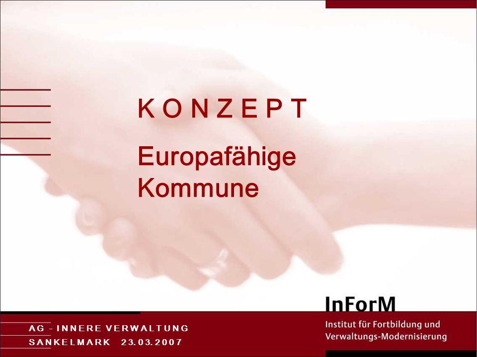 K O N Z E P T Europafähige Kommune A G - I N N E R E V E R W A L T U N G S A N K E L M A R K 2 3.