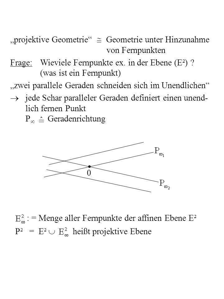 Eine Gerade in P² ist entweder eine affine Gerade mit Fernpunkt oder die Ferngerade Inzidenzbeziehungen: 1.