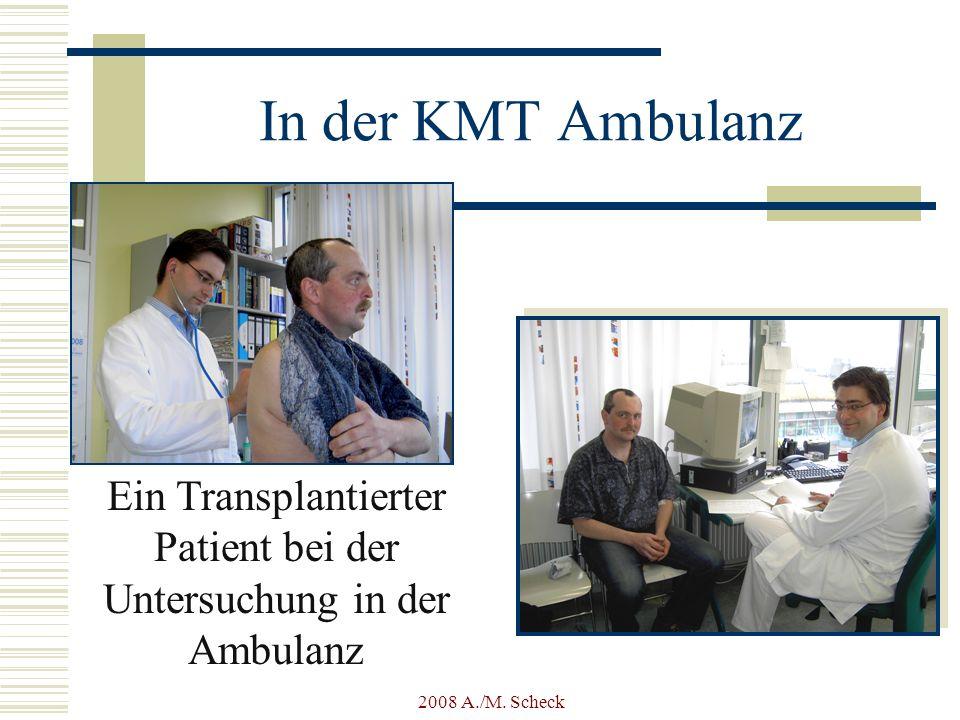 2008 A./M. Scheck In der KMT Ambulanz Ein Transplantierter Patient bei der Untersuchung in der Ambulanz