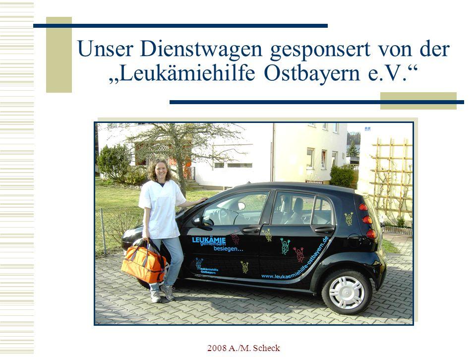 2008 A./M. Scheck Unser Dienstwagen gesponsert von der Leukämiehilfe Ostbayern e.V.