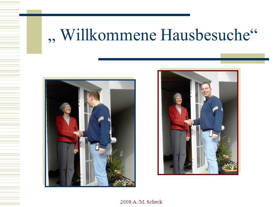 2008 A./M. Scheck Willkommene Hausbesuche