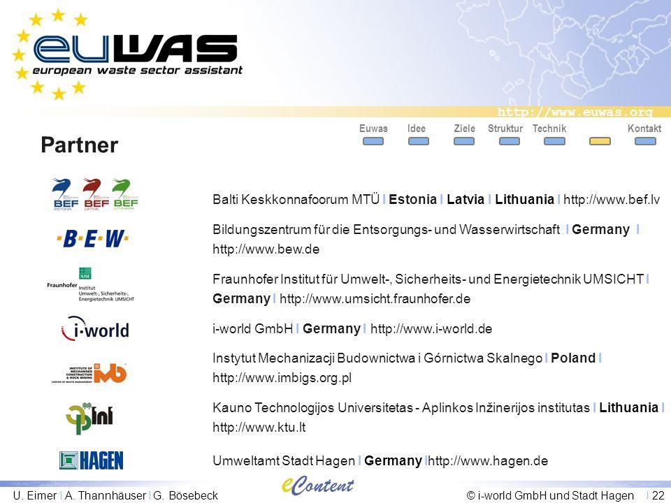 http://www.euwas.org U. Eimer I A. Thannhäuser I G. Bösebeck© i-world GmbH und Stadt Hagen I 22 Partner Balti Keskkonnafoorum MTÜ I Estonia I Latvia I