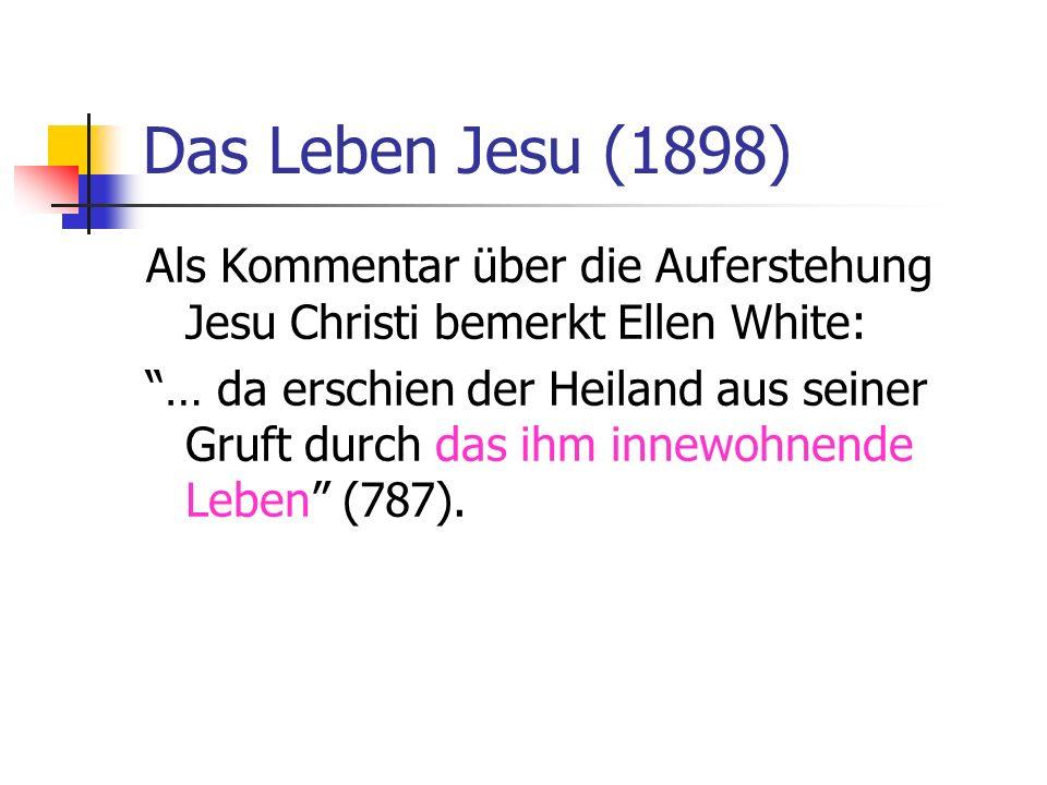 Das Leben Jesu (1898) Als Kommentar über die Auferstehung Jesu Christi bemerkt Ellen White: … da erschien der Heiland aus seiner Gruft durch das ihm i