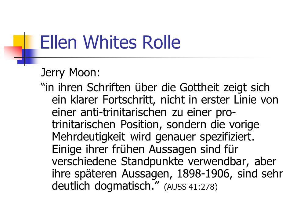 Ellen Whites Rolle Jerry Moon: in ihren Schriften über die Gottheit zeigt sich ein klarer Fortschritt, nicht in erster Linie von einer anti-trinitaris