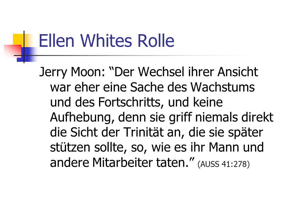 Ellen Whites Rolle Jerry Moon: Der Wechsel ihrer Ansicht war eher eine Sache des Wachstums und des Fortschritts, und keine Aufhebung, denn sie griff n