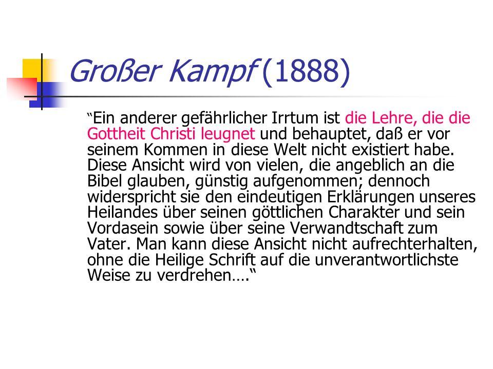 Großer Kampf (1888) Ein anderer gefährlicher Irrtum ist die Lehre, die die Gottheit Christi leugnet und behauptet, daß er vor seinem Kommen in diese W