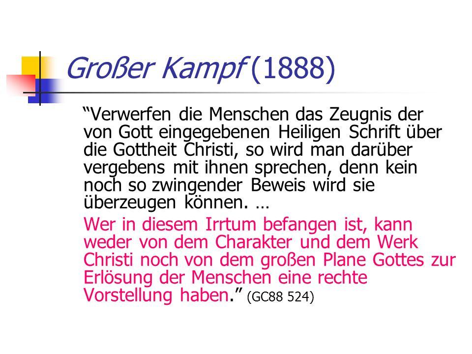Großer Kampf (1888) Verwerfen die Menschen das Zeugnis der von Gott eingegebenen Heiligen Schrift über die Gottheit Christi, so wird man darüber verge