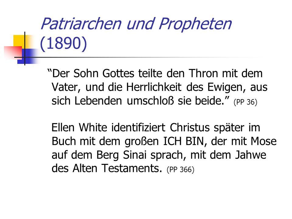 Patriarchen und Propheten (1890) Der Sohn Gottes teilte den Thron mit dem Vater, und die Herrlichkeit des Ewigen, aus sich Lebenden umschloß sie beide
