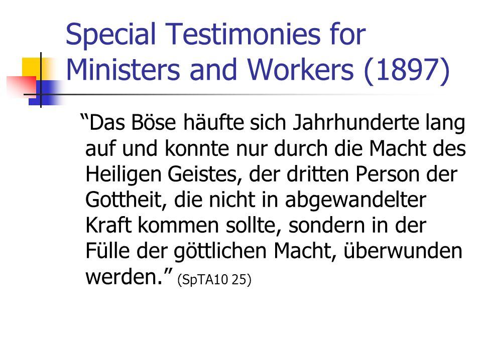 Special Testimonies for Ministers and Workers (1897) Das Böse häufte sich Jahrhunderte lang auf und konnte nur durch die Macht des Heiligen Geistes, d