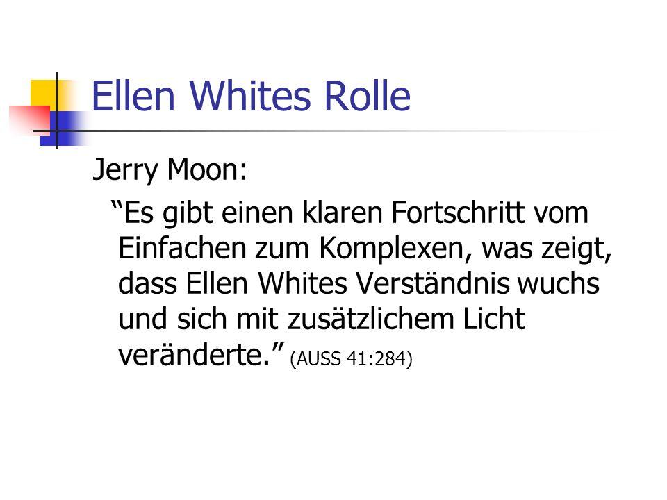 Ellen Whites Rolle Jerry Moon: Es gibt einen klaren Fortschritt vom Einfachen zum Komplexen, was zeigt, dass Ellen Whites Verständnis wuchs und sich m