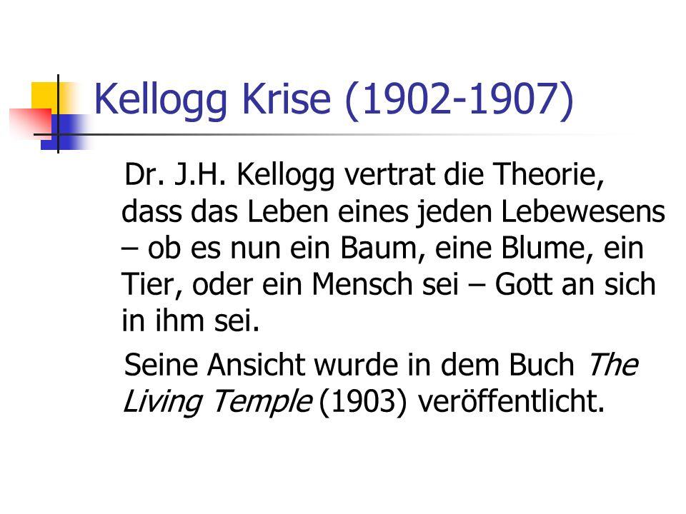 Kellogg Krise (1902-1907) Dr. J.H. Kellogg vertrat die Theorie, dass das Leben eines jeden Lebewesens – ob es nun ein Baum, eine Blume, ein Tier, oder