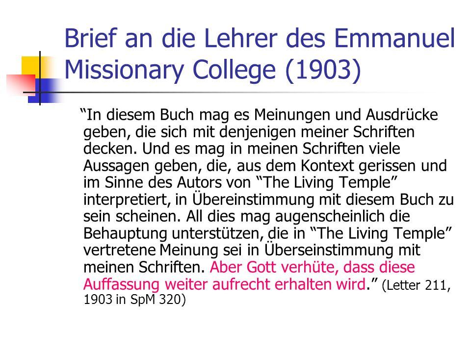 Brief an die Lehrer des Emmanuel Missionary College (1903) In diesem Buch mag es Meinungen und Ausdrücke geben, die sich mit denjenigen meiner Schrift