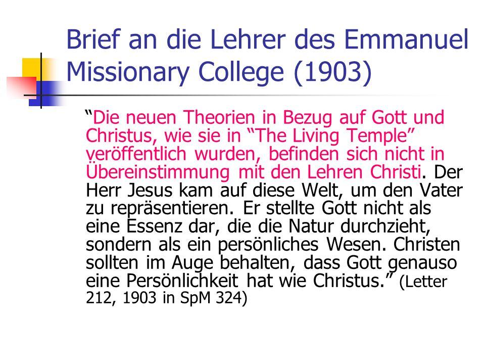 Brief an die Lehrer des Emmanuel Missionary College (1903) Die neuen Theorien in Bezug auf Gott und Christus, wie sie in The Living Temple veröffentli