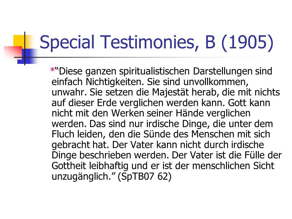 Special Testimonies, B (1905) *Diese ganzen spiritualistischen Darstellungen sind einfach Nichtigkeiten. Sie sind unvollkommen, unwahr. Sie setzen die