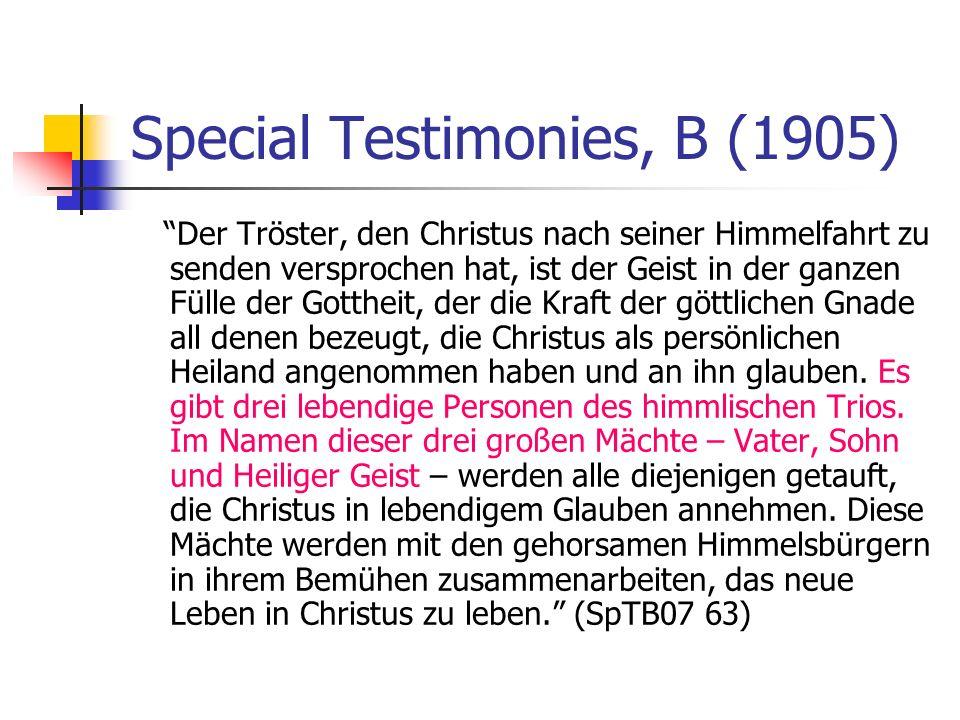 Special Testimonies, B (1905) Der Tröster, den Christus nach seiner Himmelfahrt zu senden versprochen hat, ist der Geist in der ganzen Fülle der Gotth