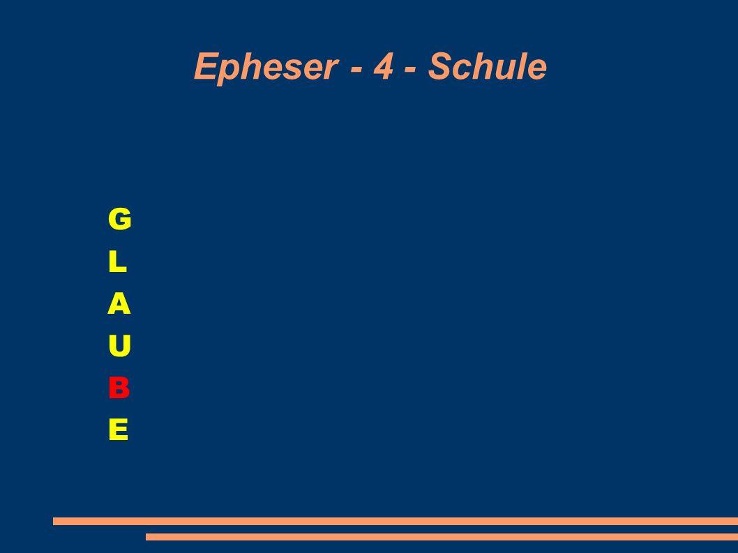 Epheser - 4 - Schule GLAUBEGLAUBE