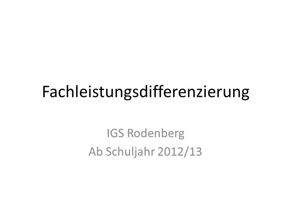 Fachleistungsdifferenzierung IGS Rodenberg Ab Schuljahr 2012/13