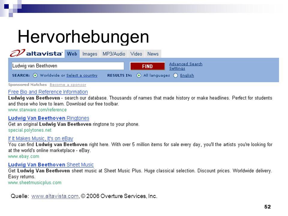 52 Hervorhebungen Quelle: www.altavista.com, © 2006 Overture Services, Inc.www.altavista.com