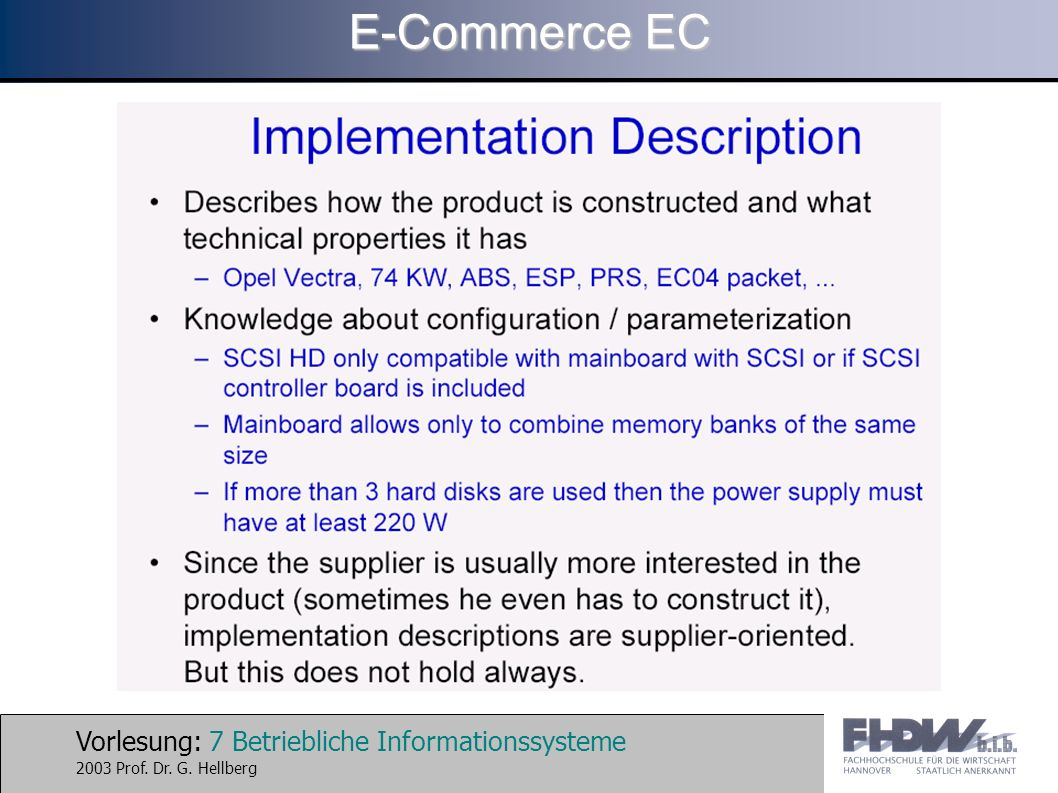 Vorlesung: 7 Betriebliche Informationssysteme 2003 Prof. Dr. G. Hellberg E-Commerce EC