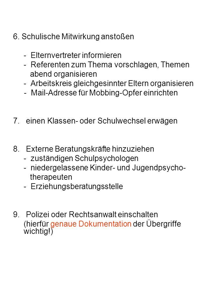 6. Schulische Mitwirkung anstoßen - Elternvertreter informieren - Referenten zum Thema vorschlagen, Themen abend organisieren - Arbeitskreis gleichges