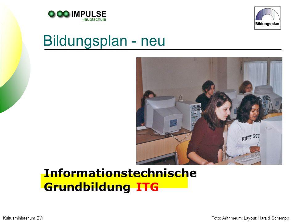Foto: Arithmeum; Layout: Harald SchemppKultusministerium BW Bildungsplan - neu Informationstechnische Grundbildung ITG
