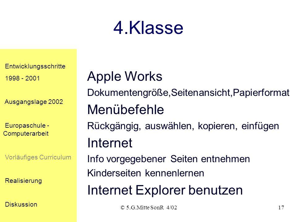 © 5.G.Mitte SonR 4/0216 3.Klasse Apple Works Zeichenprogramm Objekte vergrößern, verdoppeln, spiegeln Bilder aus der Bibliothek einfügen Dokumente ben