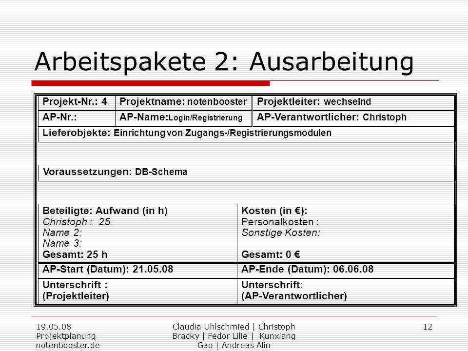 19.05.08 Projektplanung notenbooster.de Claudia Uhlschmied | Christoph Bracky | Fedor Lilie | Kunxiang Gao | Andreas Alin 12 Arbeitspakete 2: Ausarbei