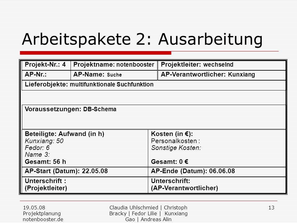 19.05.08 Projektplanung notenbooster.de Claudia Uhlschmied | Christoph Bracky | Fedor Lilie | Kunxiang Gao | Andreas Alin 13 Arbeitspakete 2: Ausarbei