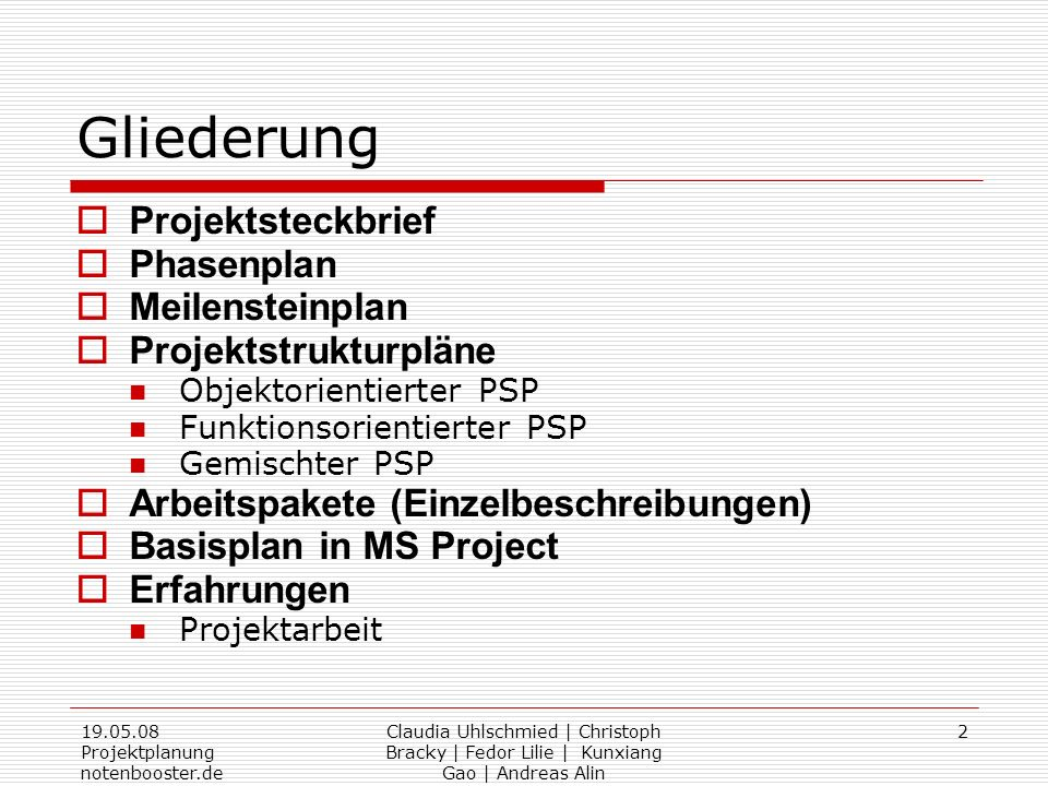 19.05.08 Projektplanung notenbooster.de Claudia Uhlschmied | Christoph Bracky | Fedor Lilie | Kunxiang Gao | Andreas Alin 2 Gliederung Projektsteckbri