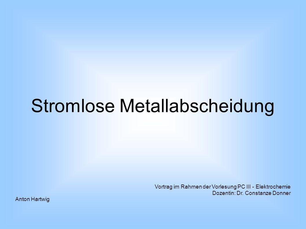 Stromlose Metallabscheidung mit dem SEMC Scanning Electrochemical Microscope (SEMC) Ultramikroelektrode (UME) Oxidierte Form eines Elektrolyten wird reduziert Autooxidation an der Oberfläche Reduktion des Edukts (E) zum Metall (Produkt P)