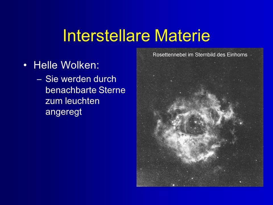 Interstellare Materie Helle Wolken: –Sie werden durch benachbarte Sterne zum leuchten angeregt