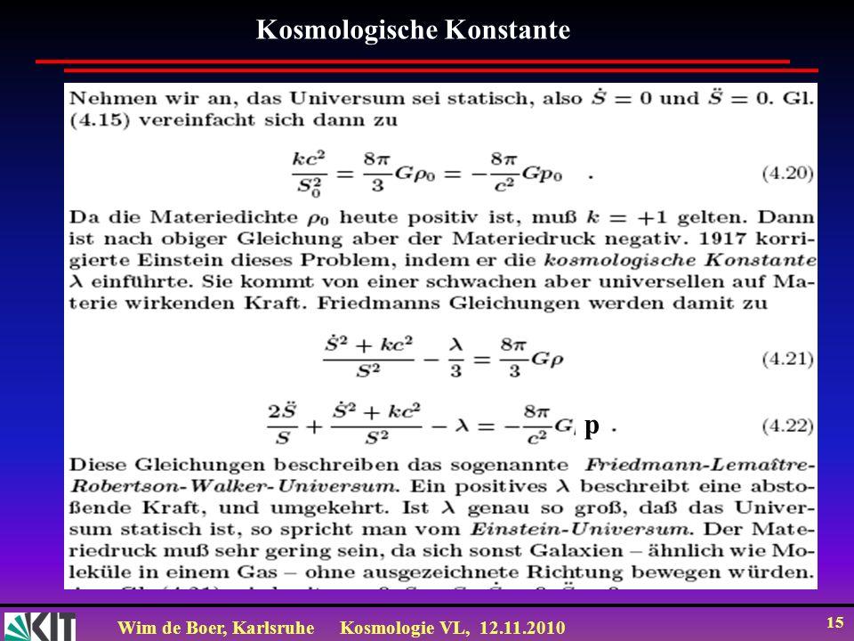 Wim de Boer, KarlsruheKosmologie VL, 12.11.2010 15 Kosmologische Konstante p