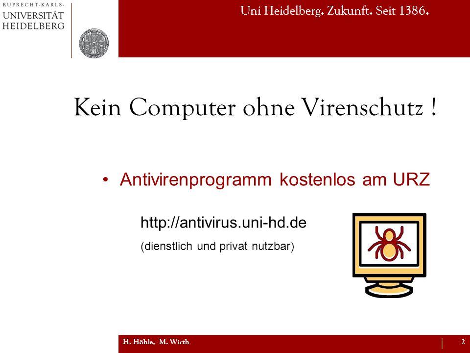 Uni Heidelberg. Zukunft. Seit 1386. Kein Computer ohne Virenschutz ! Antivirenprogramm kostenlos am URZ http://antivirus.uni-hd.de (dienstlich und pri