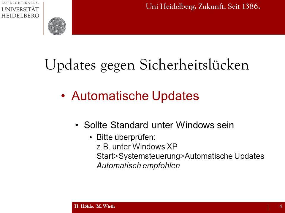 Uni Heidelberg. Zukunft. Seit 1386. Updates gegen Sicherheitslücken Automatische Updates Sollte Standard unter Windows sein Bitte überprüfen: z.B. unt