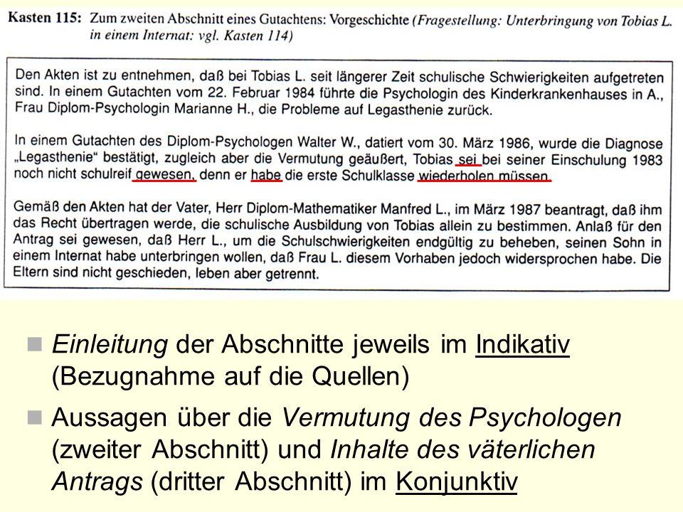 Einleitung der Abschnitte jeweils im Indikativ (Bezugnahme auf die Quellen) Aussagen über die Vermutung des Psychologen (zweiter Abschnitt) und Inhalt
