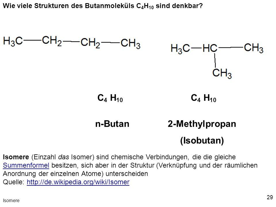 29 Isomere Isomere (Einzahl das Isomer) sind chemische Verbindungen, die die gleiche Summenformel besitzen, sich aber in der Struktur (Verknüpfung und
