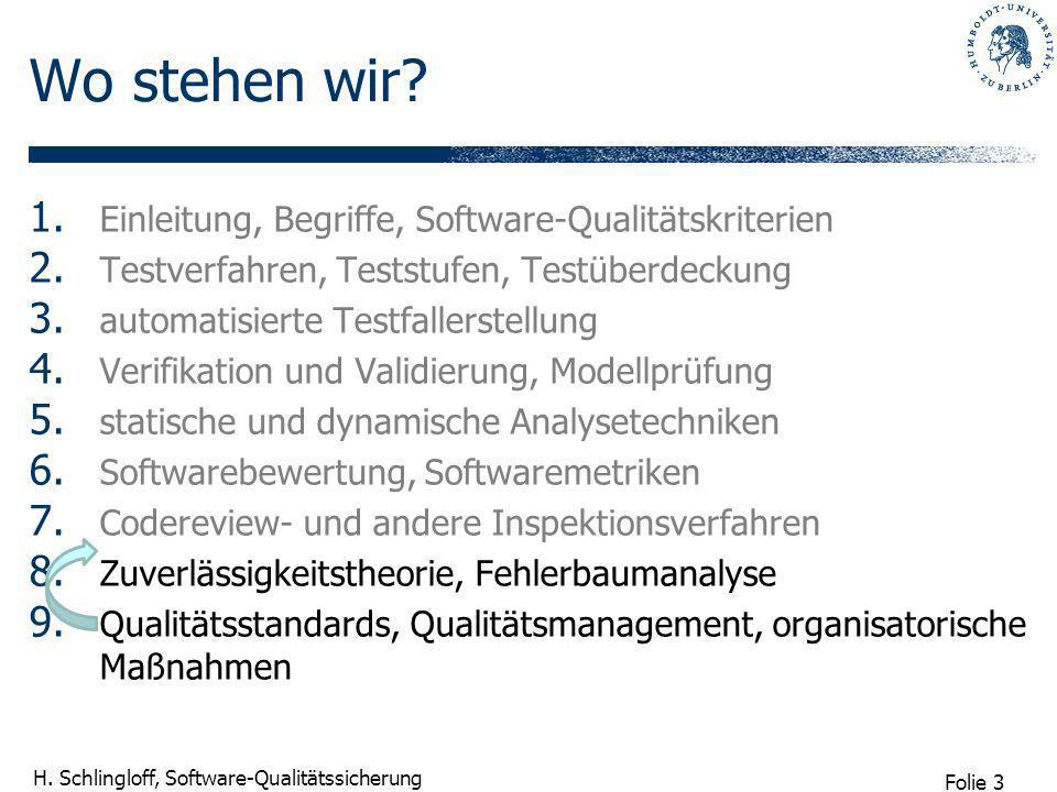 Folie 34 H.Schlingloff, Software-Qualitätssicherung 6.