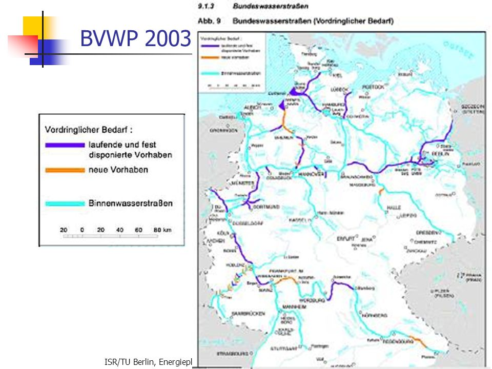 ISR/TU Berlin, Energieplanung, Verkehrsplanung, Wasserwirtschaft, WS 06/07 69 BVWP 2003