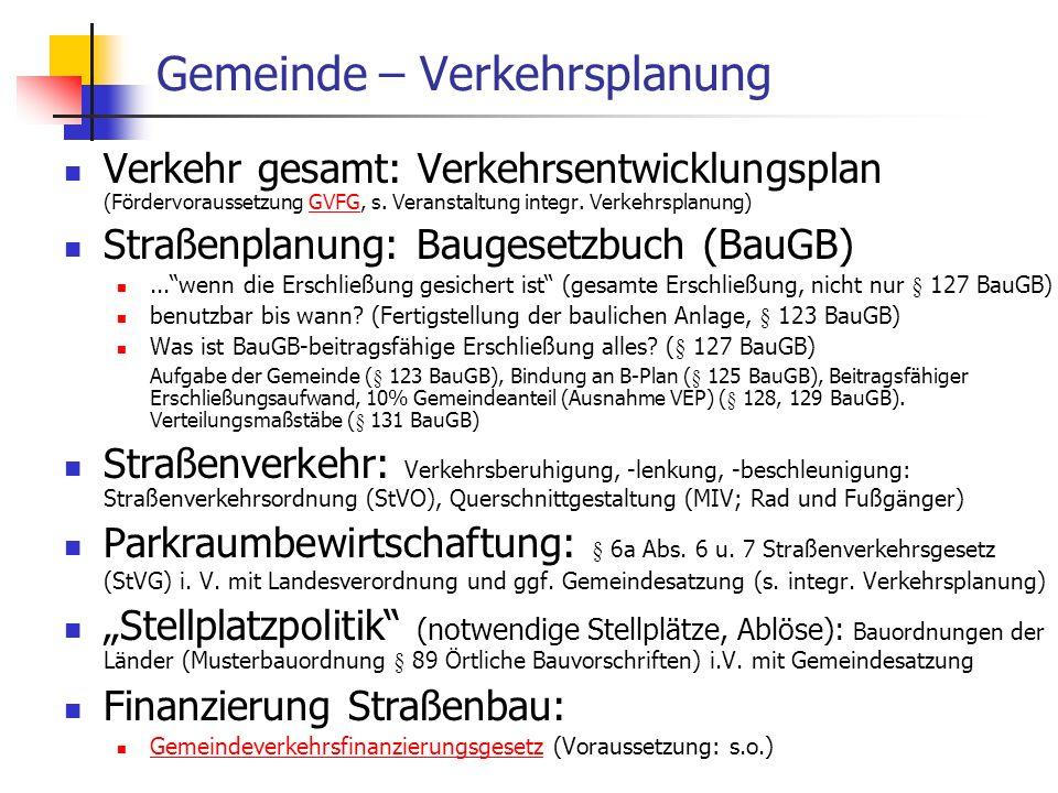 ISR/TU Berlin, Energieplanung, Verkehrsplanung, Wasserwirtschaft, WS 06/07 72 Gemeinde – Verkehrsplanung Verkehr gesamt: Verkehrsentwicklungsplan (För