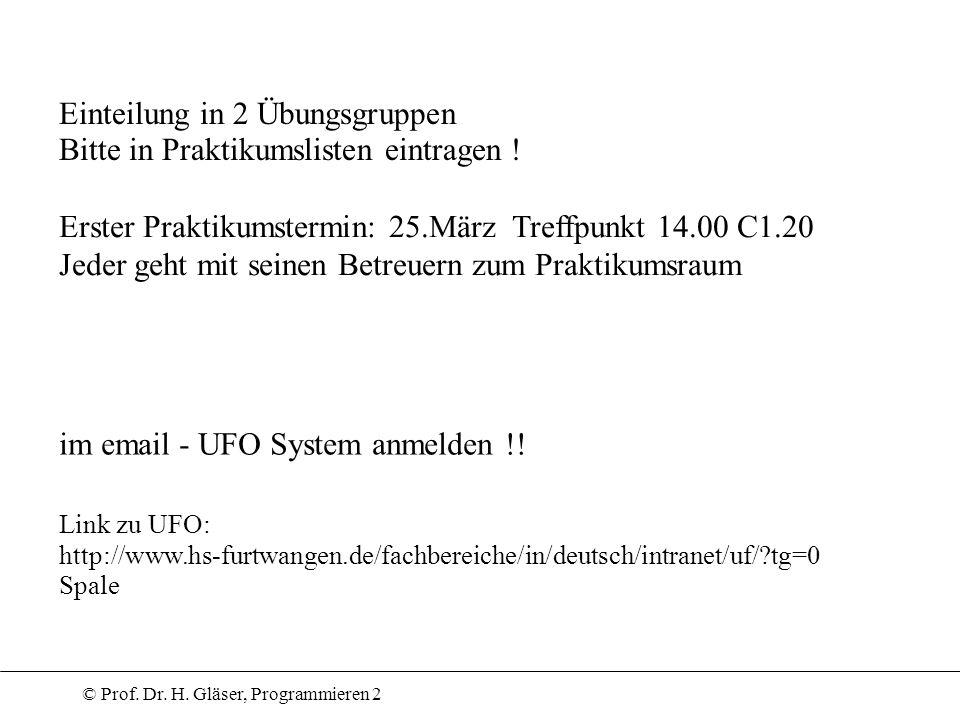 © Prof. Dr. H. Gläser, Programmieren 2 im email - UFO System anmelden !! Link zu UFO: http://www.hs-furtwangen.de/fachbereiche/in/deutsch/intranet/uf/